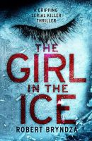 The Girl In The Ice by Robert Bryndza (DCI Erika Foster #1)
