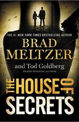 The House of Secrets by Brad Meltzer and Tod Goldberg