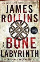 The Bone Labyrinth by James Rollins (Sigma Force Series #11)