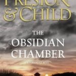 The Obsidian Chamber by Douglas Preston Lincoln Child