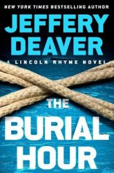 The Burial Hour by Jeffery Deaver (Lincoln Rhyme #13)