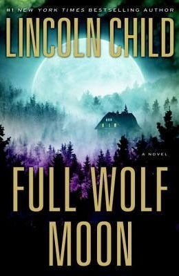 Full Wolf Moon by Lincoln Child (Jeremy Logan #5)