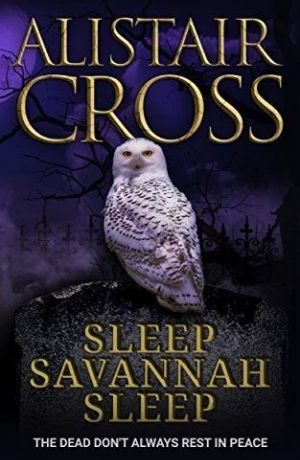 Sleep, Savannah, Sleep by Alistair Cross