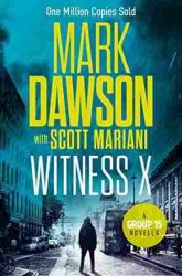 Witness X by Mark Dawson (Group Fifteen Files #2)