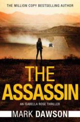 Book Review: The Assassin by Mark Dawson