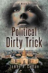 Book Review: Political Dirty Trick by James R. Callan