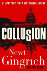 Book Review: Collusion by Newt Gingrich (Collusion #1)