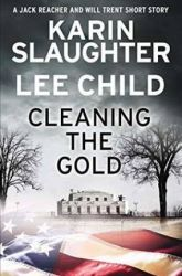 Book Review: Cleaning the Gold by Lee Child and Karin Slaughter
