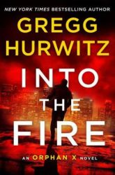 Book Review: Into the Fire by Gregg Hurwitz (Orphan X #5)
