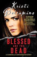 Book Excerpt: Blessed Are The Dead by Kristi Belcamino