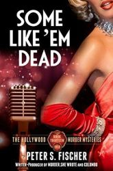 Some Like 'Em Dead by Peter S. Fischer (The Hollywood Murder Mysteries #13)