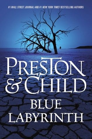 Blue Labyrinth by Douglas Preston and Lincoln Child