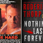 Die Hard movie based on Nothing Lasts Forever