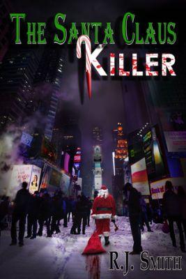 The Santa Claus Killer by RJ Smith