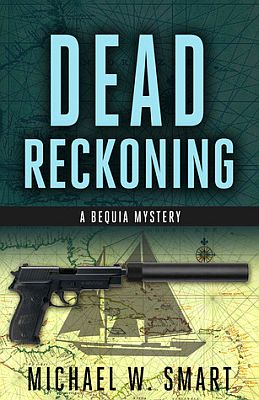 Dead Reckoning by Michael W Smart