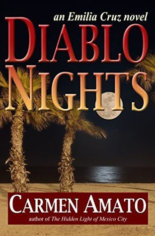 Diablo Nights by Carmen Amato (Emilia Cruz Mysteries #3)
