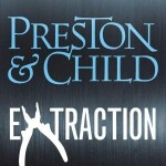 Extraction by Douglas Preston and Lincoln Child
