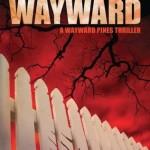 Wayward by Blake Crouch