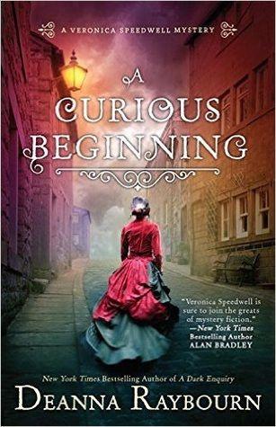 A Curious Beginning By Deanna Raybourn (Veronica Speedwell Mystery #1)