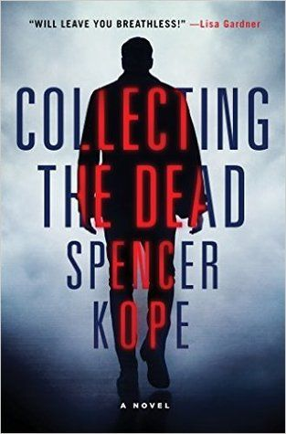 Collecting the Dead by Spencer Kope (Special Tracking Unit #1)
