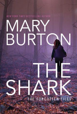 The Shark By Mary Burton (The Forgotten Files #1)