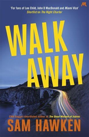 Walk Away by Sam Hawken