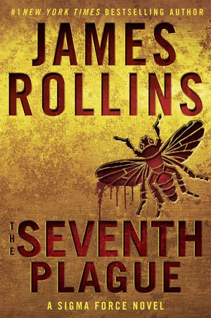 The Seventh Plague by James Rollins (Sigma Force Series #12)