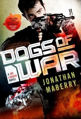 Dogs of War by Jonathan Maberry (Joe Ledger #9)