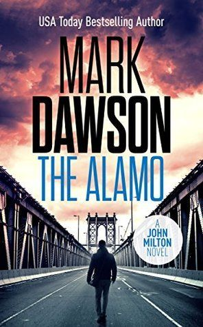 The Alamo by Mark Dawson (John Milton #11)