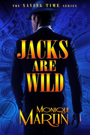 Jacks Are Wild by Monique Martin (Saving Time #1)