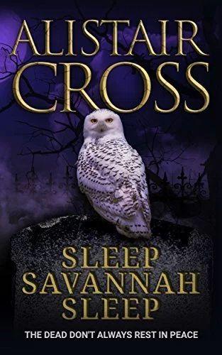 Sleep, Savannah, Sleep by Alistair Cross
