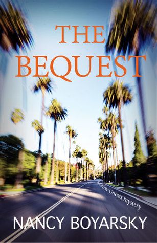 The Bequest by Nancy Boyarsky (Nicole Graves Mystery #2)