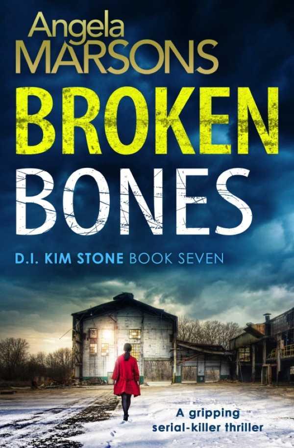 Broken Bones by Angela Marsons (D.I. Kim Stone #7)