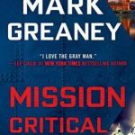 Missin Critical by Mark Greaney