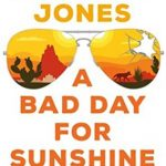 A Bad Day for Sunshine by Darynda Jones